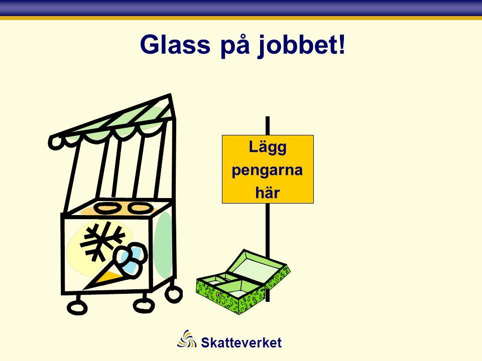 Lägg pengarna här Glass på jobbet!