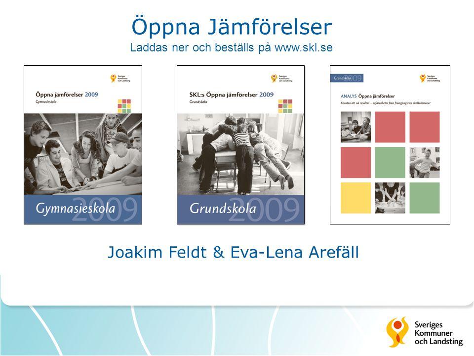 Joakim Feldt & Eva-Lena Arefäll Öppna Jämförelser Laddas ner och beställs på www.skl.se