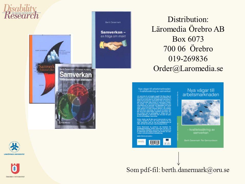 Distribution: Läromedia Örebro AB Box 6073 700 06 Örebro 019-269836 Order@Laromedia.se Som pdf-fil: berth.danermark@oru.se