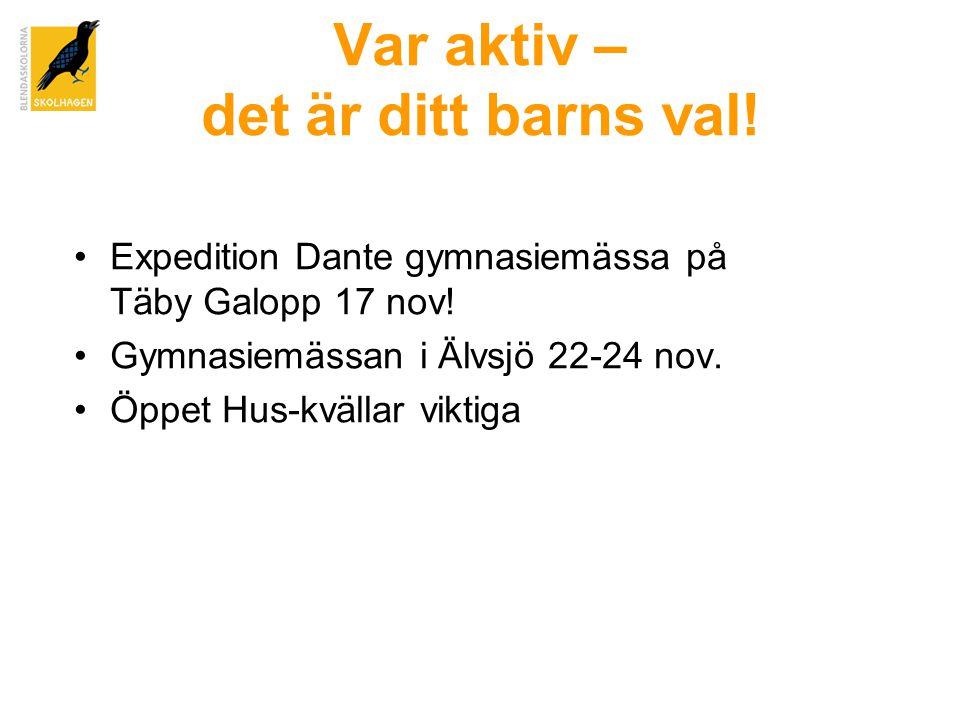 Var aktiv – det är ditt barns val.•Expedition Dante gymnasiemässa på Täby Galopp 17 nov.