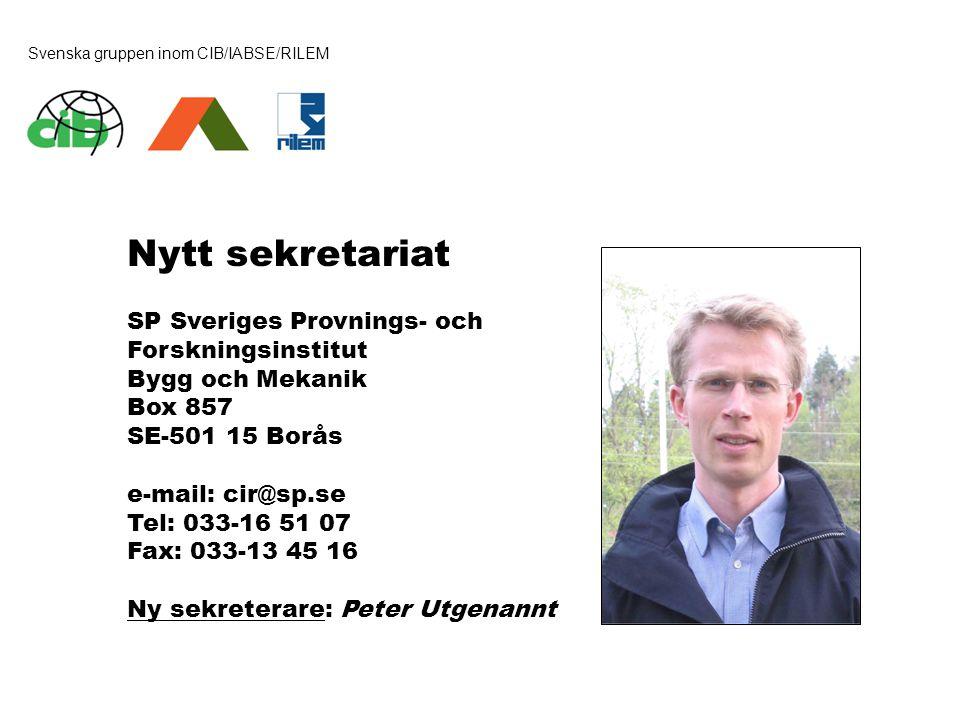 Svenska gruppen inom CIB/IABSE/RILEM Nytt sekretariat SP Sveriges Provnings- och Forskningsinstitut Bygg och Mekanik Box 857 SE-501 15 Borås e-mail: c