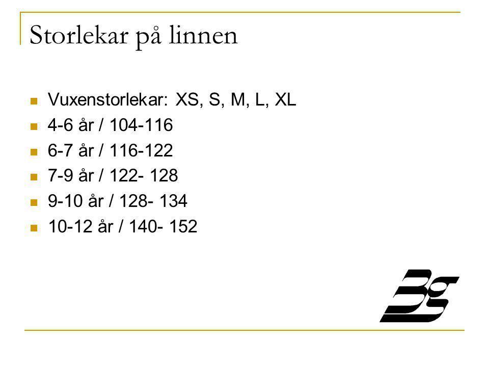 Storlekar på linnen  Vuxenstorlekar: XS, S, M, L, XL  4-6 år / 104-116  6-7 år / 116-122  7-9 år / 122- 128  9-10 år / 128- 134  10-12 år / 140-