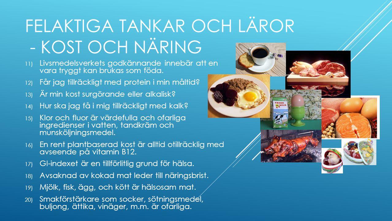 FELAKTIGA TANKAR OCH LÄROR - KOST OCH NÄRING 11) Livsmedelsverkets godkännande innebär att en vara tryggt kan brukas som föda.