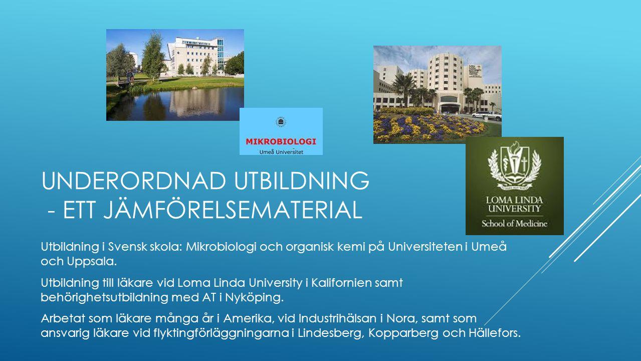 UNDERORDNAD UTBILDNING - ETT JÄMFÖRELSEMATERIAL Utbildning i Svensk skola: Mikrobiologi och organisk kemi på Universiteten i Umeå och Uppsala.