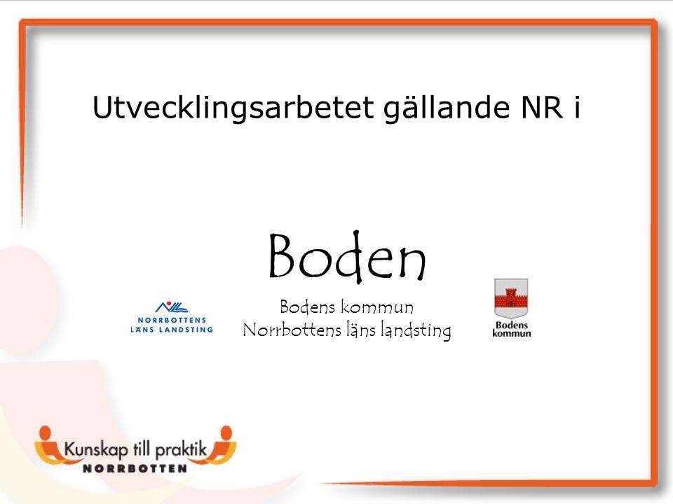 Boden Bodens kommun Norrbottens läns landsting Utvecklingsarbetet gällande NR i