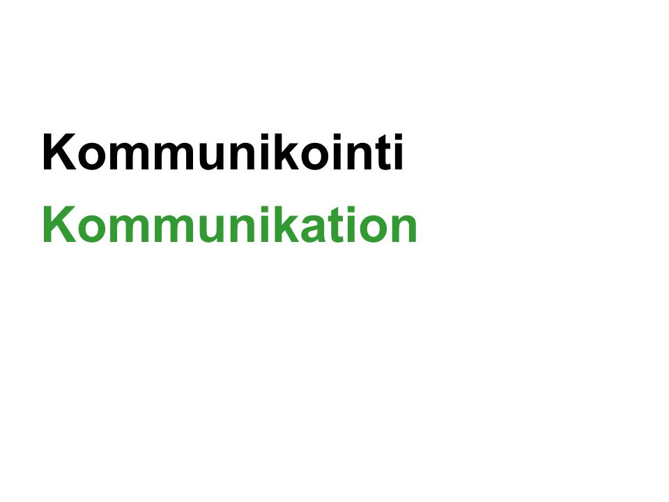 Kommunikointi Kommunikation