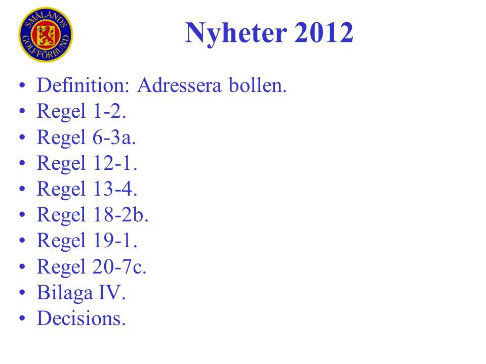 •Definition: Adressera bollen. •Regel 1-2. •Regel 6-3a. •Regel 12-1. •Regel 13-4. •Regel 18-2b. •Regel 19-1. •Regel 20-7c. •Bilaga IV. •Decisions. Nyh