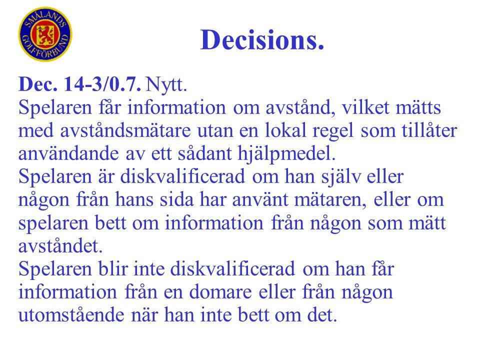 Dec. 14-3/0.7. Nytt. Spelaren får information om avstånd, vilket mätts med avståndsmätare utan en lokal regel som tillåter användande av ett sådant hj