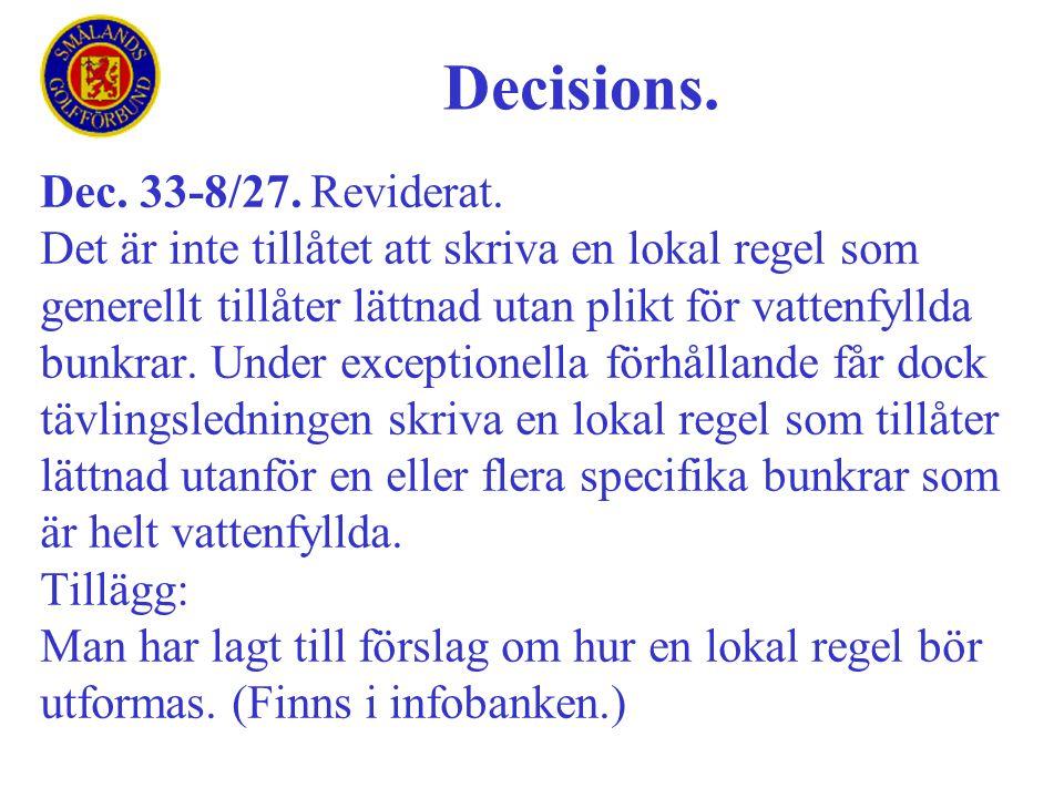 Dec. 33-8/27. Reviderat. Det är inte tillåtet att skriva en lokal regel som generellt tillåter lättnad utan plikt för vattenfyllda bunkrar. Under exce