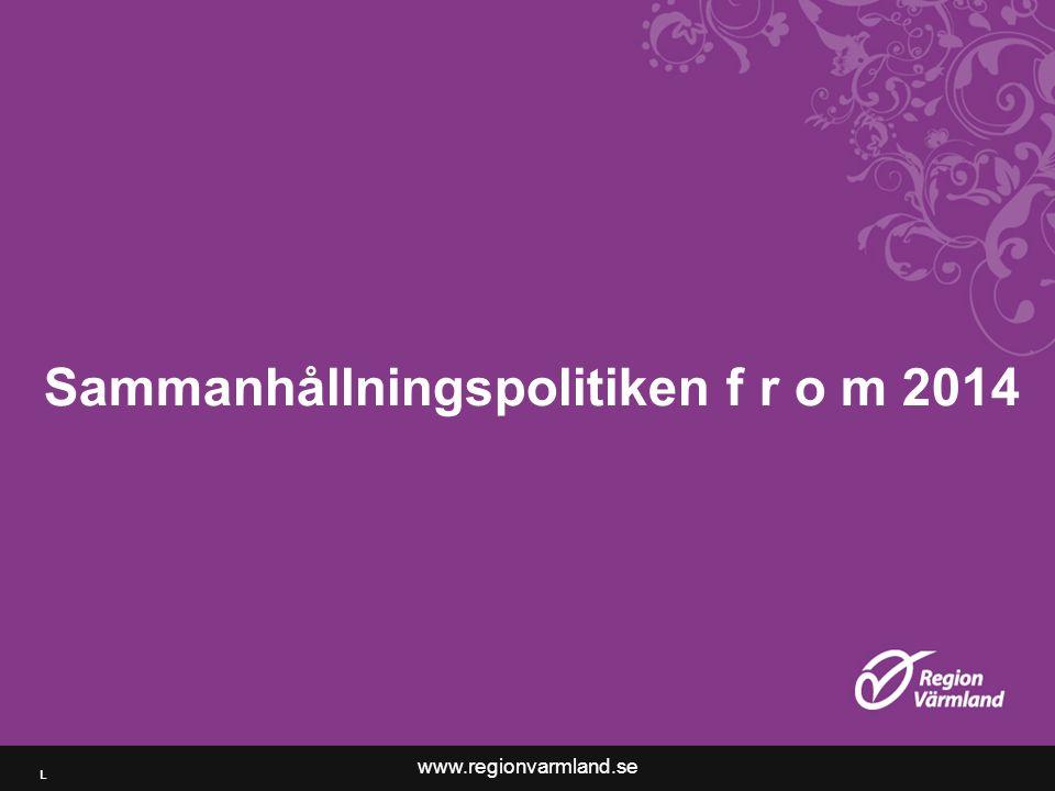 www.regionvarmland.se Sammanhållningspolitiken f r o m 2014 L