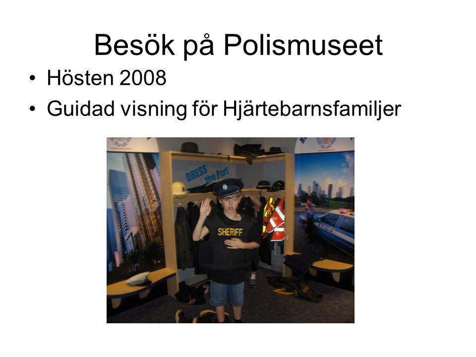 Besök på Polismuseet •Hösten 2008 •Guidad visning för Hjärtebarnsfamiljer