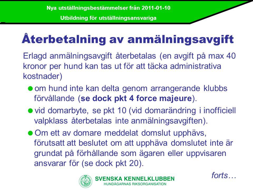 Nya utställningsbestämmelser från 2011-01-10 Utbildning för utställningsansvariga..forts.