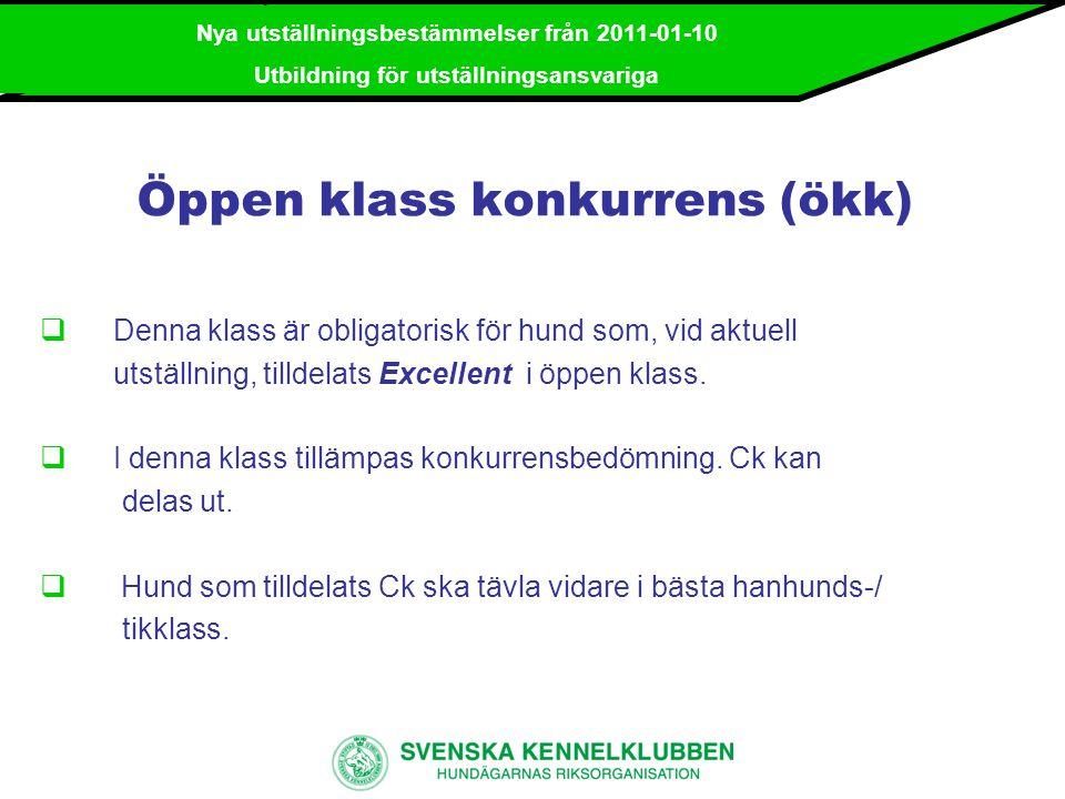 Nya utställningsbestämmelser från 2011-01-10 Utbildning för utställningsansvariga Championklass (chkl) 15 månader -  Denna klass är öppen för hund som tilldelats internationellt, svenskt eller annat av SKK godkänt nationellt utställningschampionat och som den dag den ställs ut uppnått 15 månaders ålder.