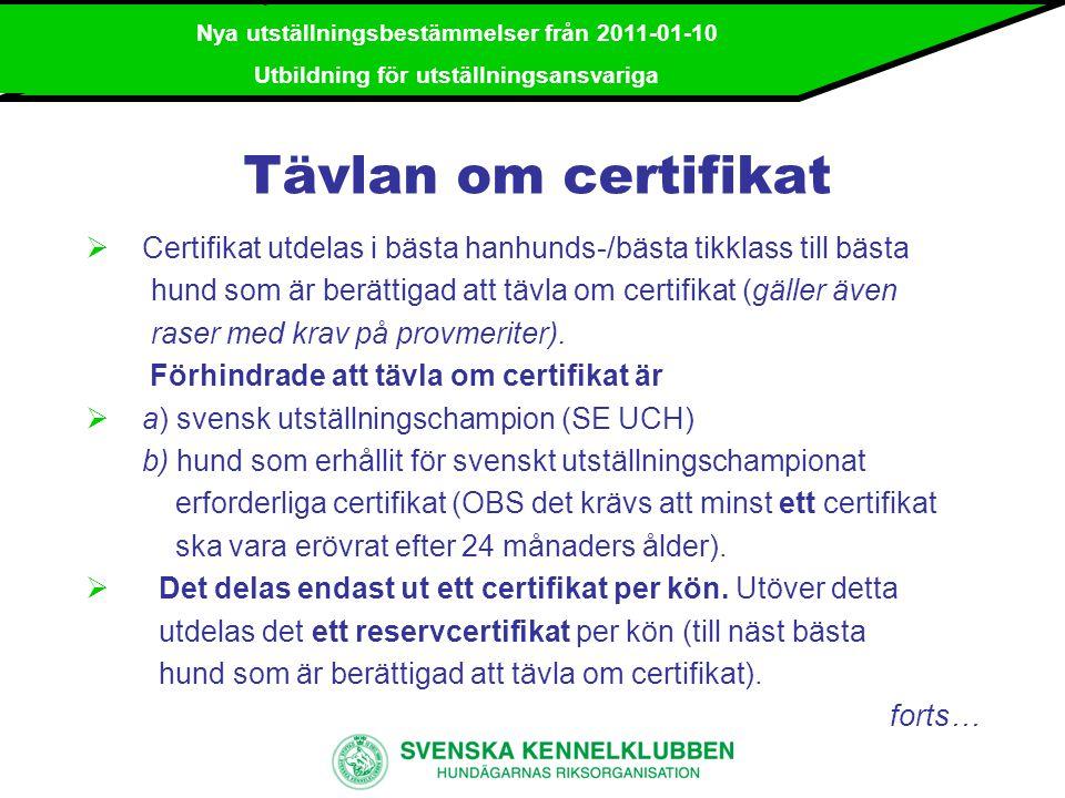 Nya utställningsbestämmelser från 2011-01-10 Utbildning för utställningsansvariga...forts.