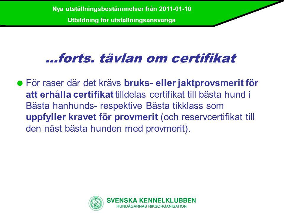 Nya utställningsbestämmelser från 2011-01-10 Utbildning för utställningsansvariga …forts.