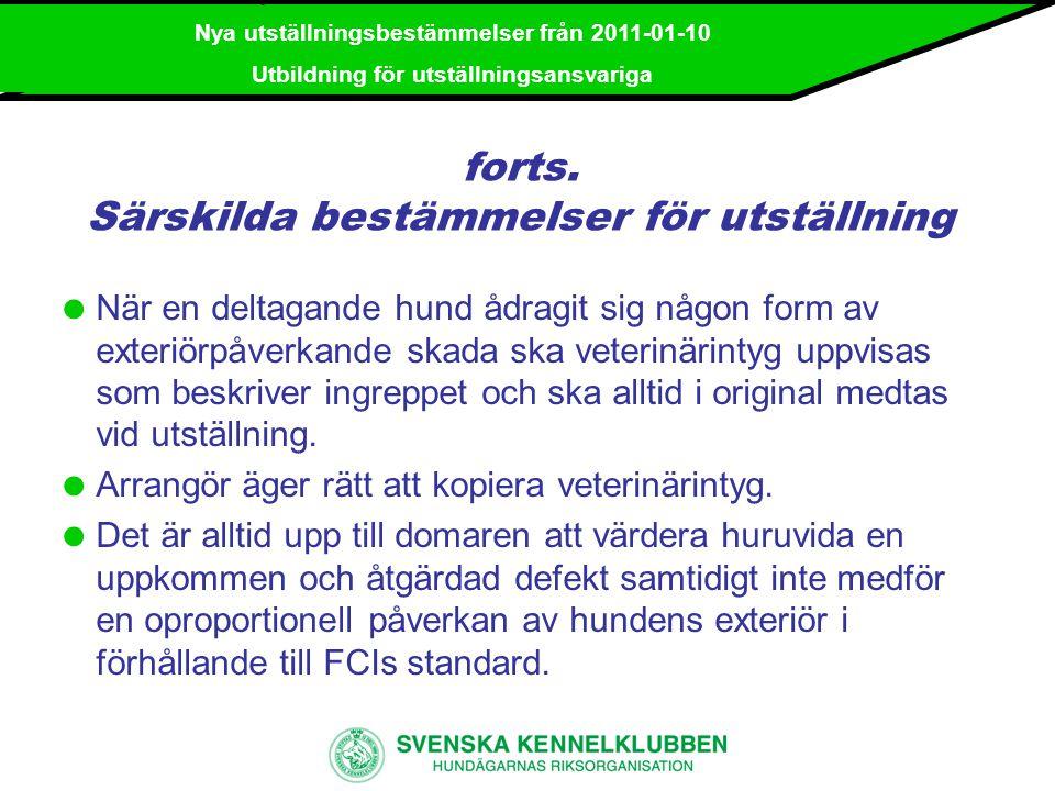 Nya utställningsbestämmelser från 2011-01-10 Utbildning för utställningsansvariga forts.