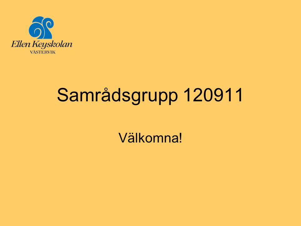 Samrådsgrupp 120911 Välkomna!