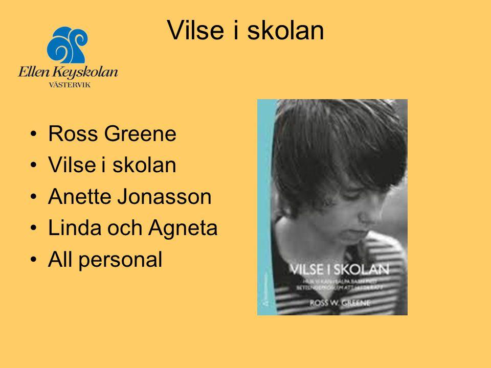 Vilse i skolan •Ross Greene •Vilse i skolan •Anette Jonasson •Linda och Agneta •All personal