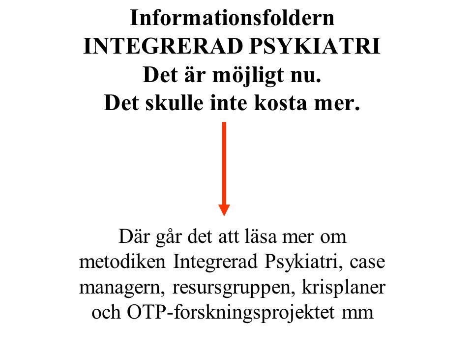 Informationsfoldern INTEGRERAD PSYKIATRI Det är möjligt nu.