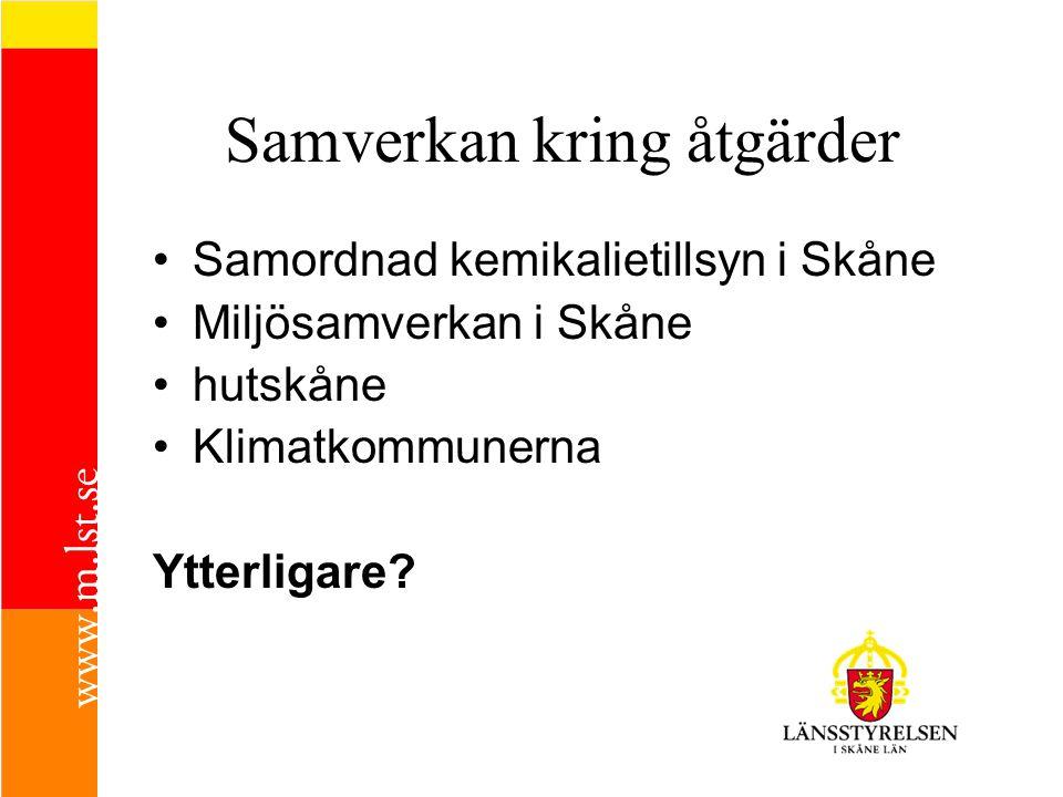 Samverkan kring åtgärder •Samordnad kemikalietillsyn i Skåne •Miljösamverkan i Skåne •hutskåne •Klimatkommunerna Ytterligare