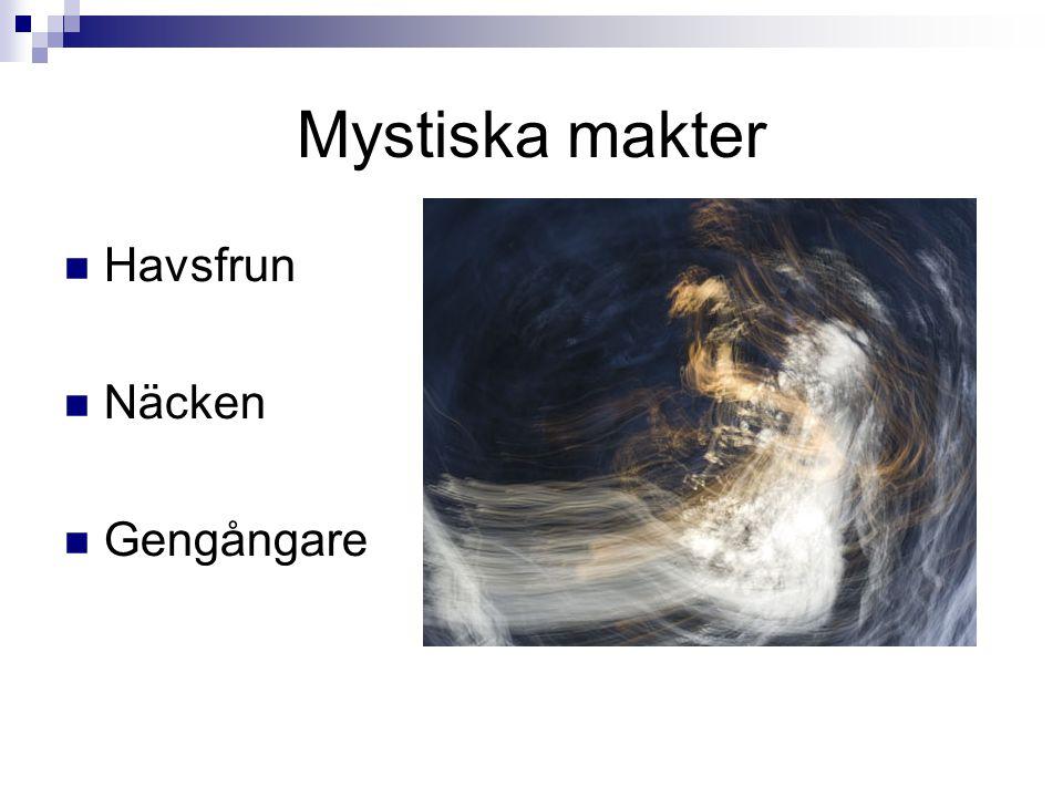 Mystiska makter  Havsfrun  Näcken  Gengångare