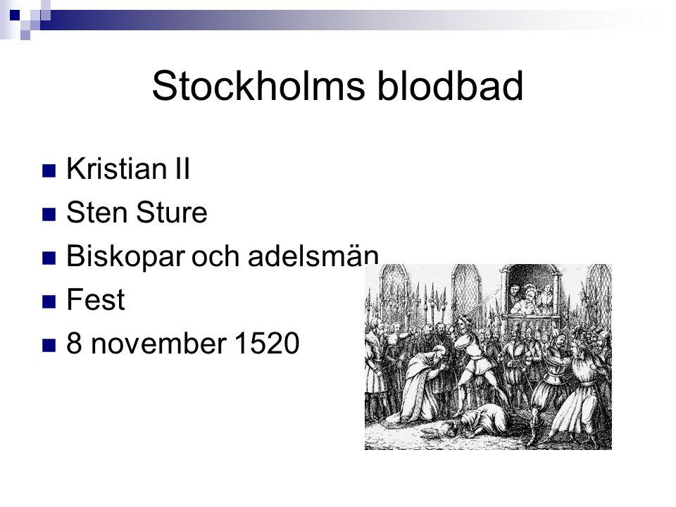 Stockholms blodbad  Kristian II  Sten Sture  Biskopar och adelsmän  Fest  8 november 1520