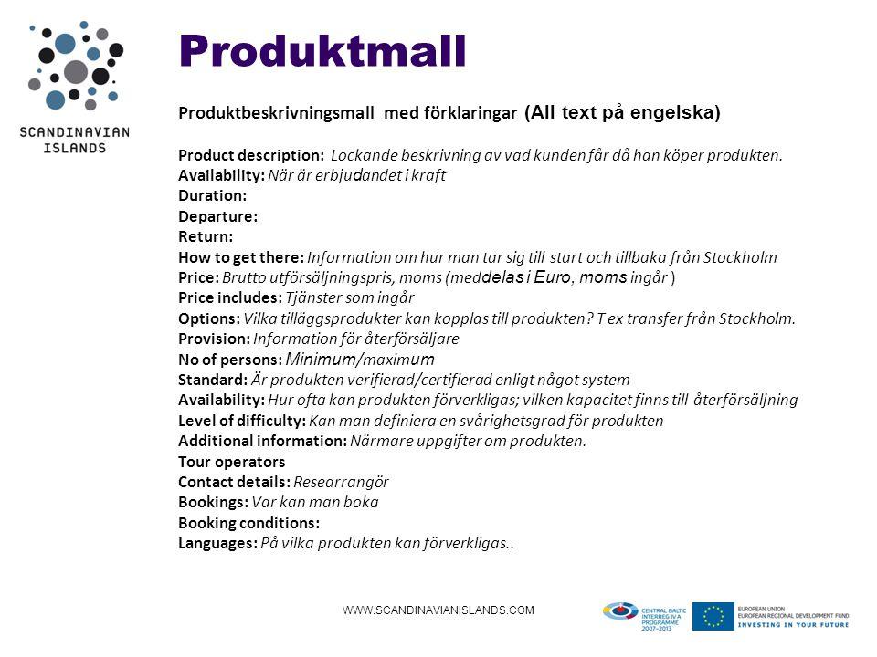Produktmall WWW.SCANDINAVIANISLANDS.COM Produktbeskrivningsmall med förklaringar (All text på engelska) Product description: Lockande beskrivning av vad kunden får då han köper produkten.