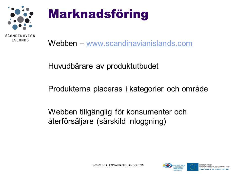 Marknadsföring Webben – www.scandinavianislands.comwww.scandinavianislands.com Huvudbärare av produktutbudet Produkterna placeras i kategorier och område Webben tillgänglig för konsumenter och återförsäljare (särskild inloggning) WWW.SCANDINAVIANISLANDS.COM