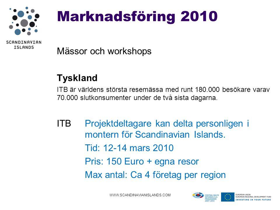 Marknadsföring 2010 Mässor och workshops Tyskland ITB är världens största resemässa med runt 180.000 besökare varav 70.000 slutkonsumenter under de två sista dagarna.