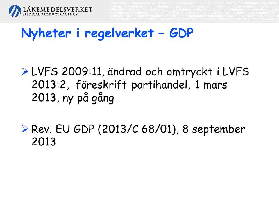 Nyheter i regelverket – GDP  LVFS 2009:11, ändrad och omtryckt i LVFS 2013:2, föreskrift partihandel, 1 mars 2013, ny på gång  Rev.