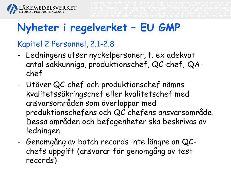 Nyheter i regelverket – EU GMP Kapitel 2 Personnel, 2.1-2.8 -Ledningens utser nyckelpersoner, t. ex adekvat antal sakkunniga, produktionschef, QC-chef