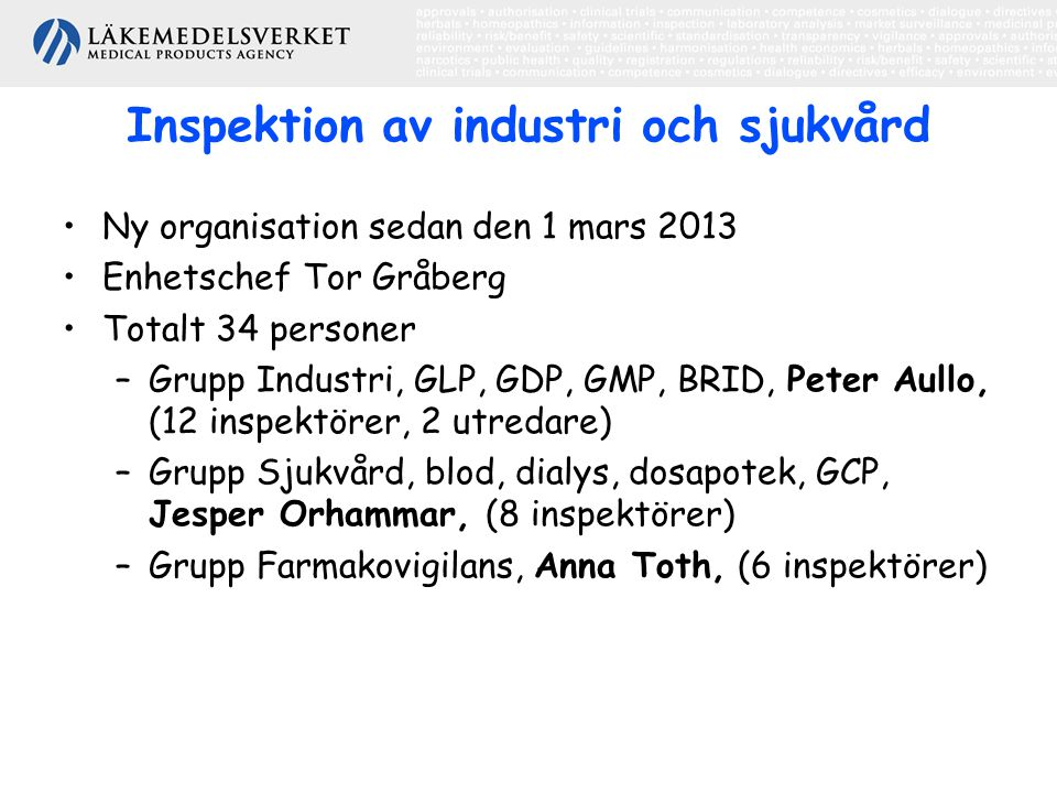 9 Quality Assurance Direktiv 2003/94/EG Riktlinjer för god tillverkningssed humanläkemedel och prövningsläkemedel: Introduction, p(7): All manufacturers should operate an effective quality management system of their manufacturing operations, which requires the implementation of a pharmaceutical quality assurance system