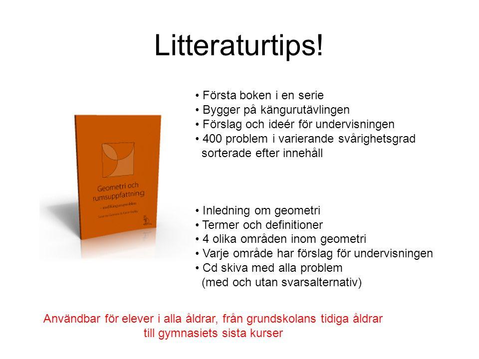 Litteraturtips! • Första boken i en serie • Bygger på kängurutävlingen • Förslag och ideér för undervisningen • 400 problem i varierande svårighetsgra
