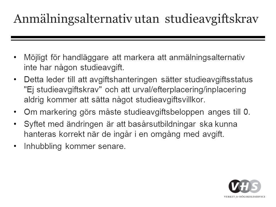 Anmälningsalternativ utan studieavgiftskrav •Möjligt för handläggare att markera att anmälningsalternativ inte har någon studieavgift. •Detta leder ti