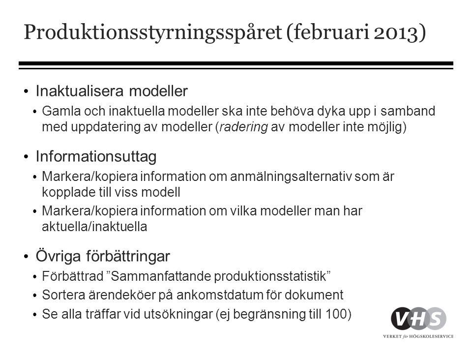 Produktionsstyrningsspåret (februari 2013) • Inaktualisera modeller • Gamla och inaktuella modeller ska inte behöva dyka upp i samband med uppdatering