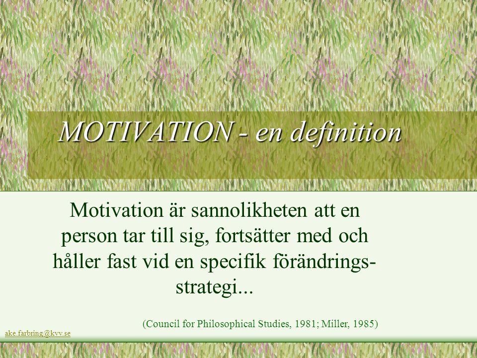 MOTIVATION - en definition MOTIVATION - en definition Motivation är sannolikheten att en person tar till sig, fortsätter med och håller fast vid en specifik förändrings- strategi...