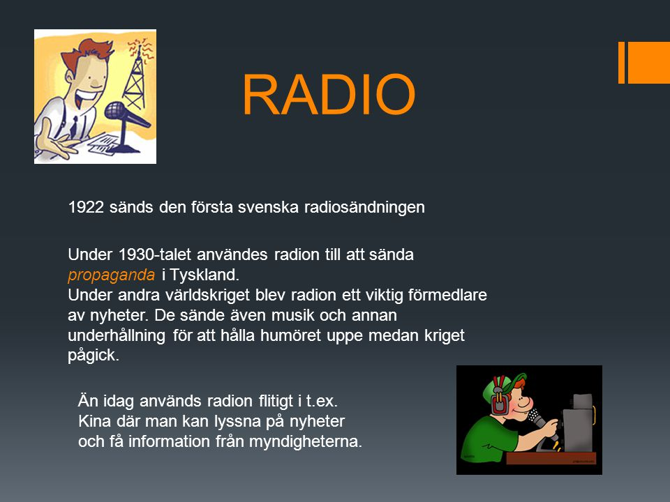 TV – nyheter, underhållning och reklam  1923 uppfanns televisionen  1956 regelbundna TV-sändningar börjar i Sverige  1967 Färg-TV  1987 TV 3 med reklam  1990 TV 4 första svenska reklamkanalen