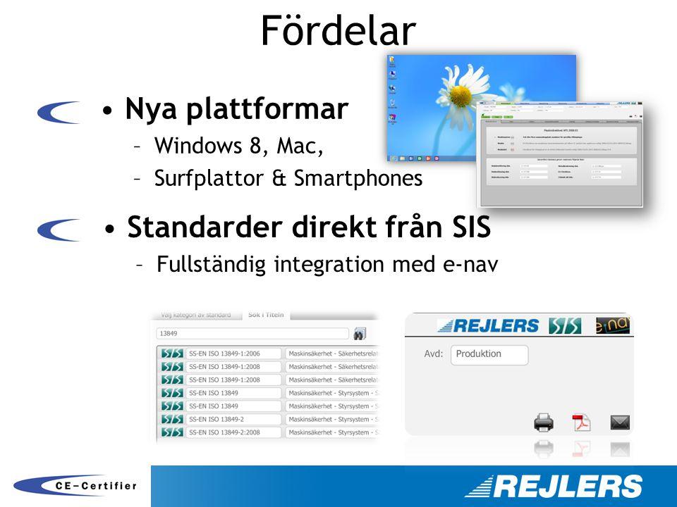 Fördelar •Nya plattformar –Windows 8, Mac, –Surfplattor & Smartphones •Standarder direkt från SIS –Fullständig integration med e-nav