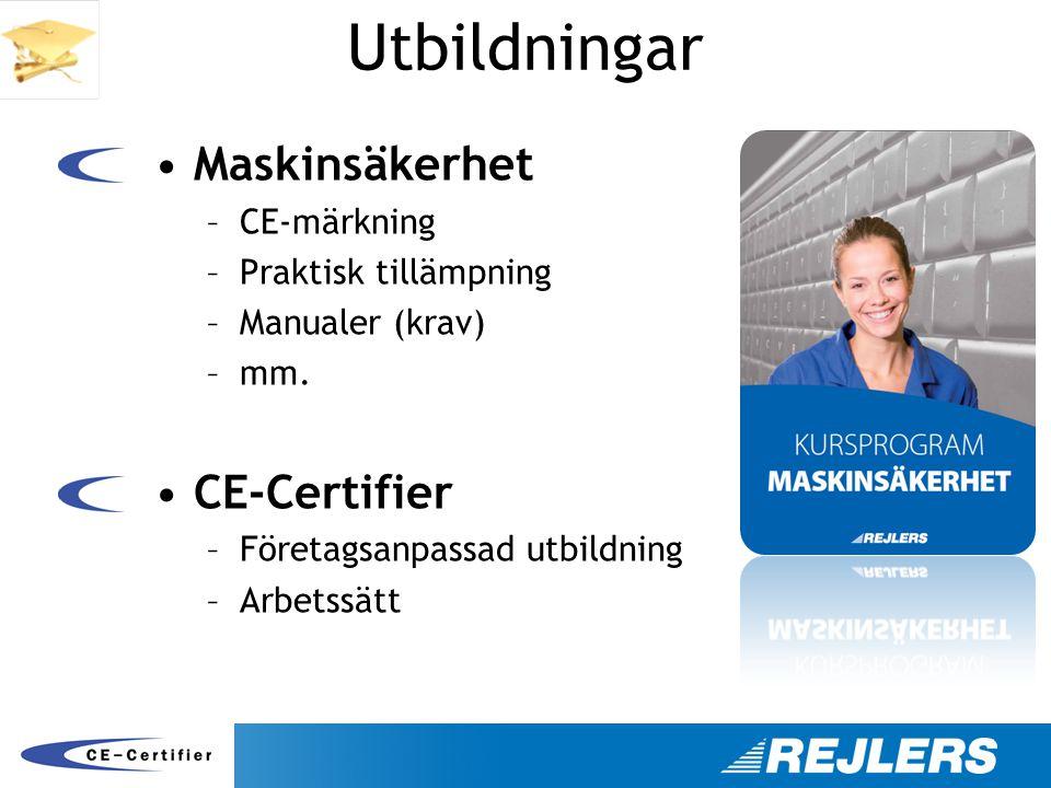Utbildningar •Maskinsäkerhet –CE-märkning –Praktisk tillämpning –Manualer (krav) –mm. •CE-Certifier –Företagsanpassad utbildning –Arbetssätt