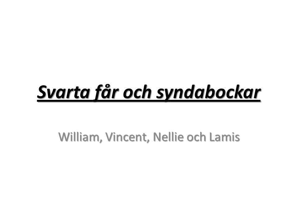 Svarta får och syndabockar William, Vincent, Nellie och Lamis