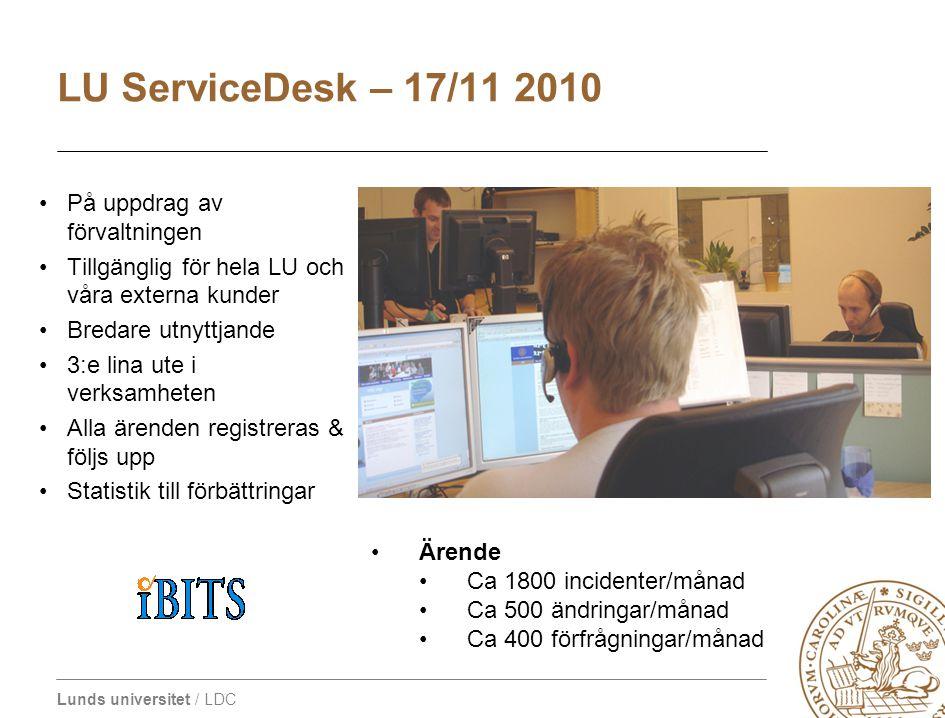 Lunds universitet / LDC •På uppdrag av förvaltningen •Tillgänglig för hela LU och våra externa kunder •Bredare utnyttjande •3:e lina ute i verksamhete