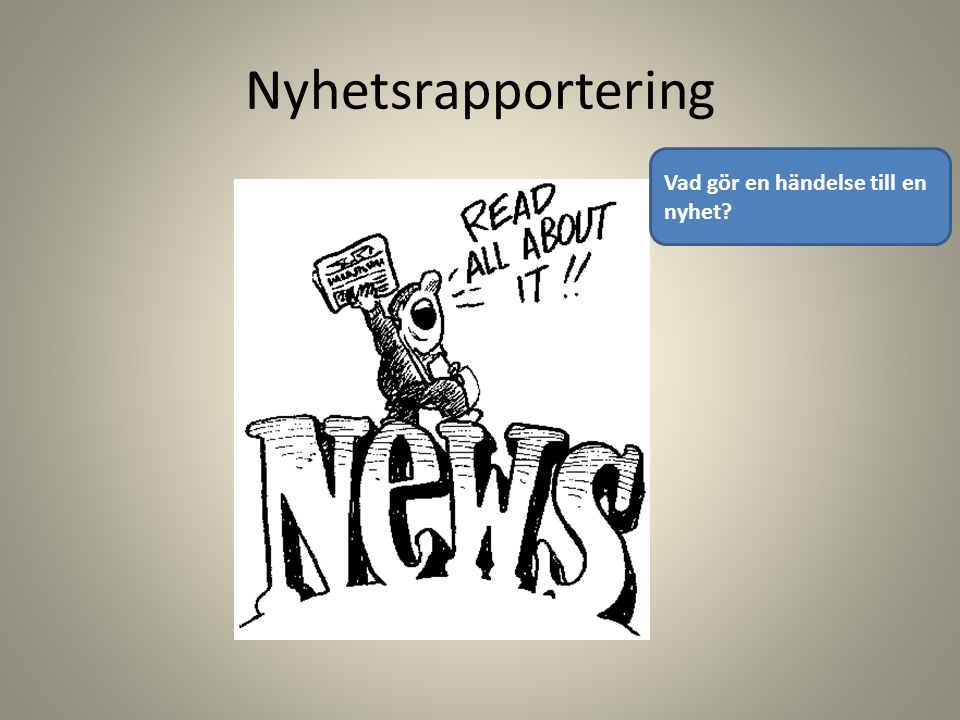 Nyhetsrapportering Vad gör en händelse till en nyhet?
