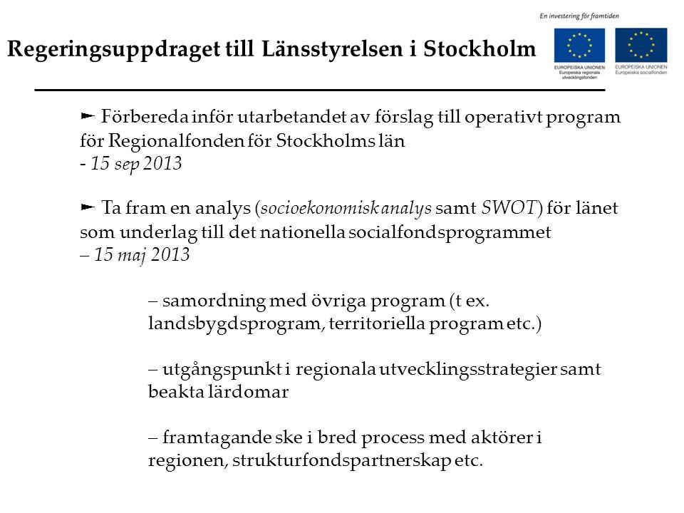 Regeringsuppdraget till Länsstyrelsen i Stockholm ► Förbereda inför utarbetandet av förslag till operativt program för Regionalfonden för Stockholms l