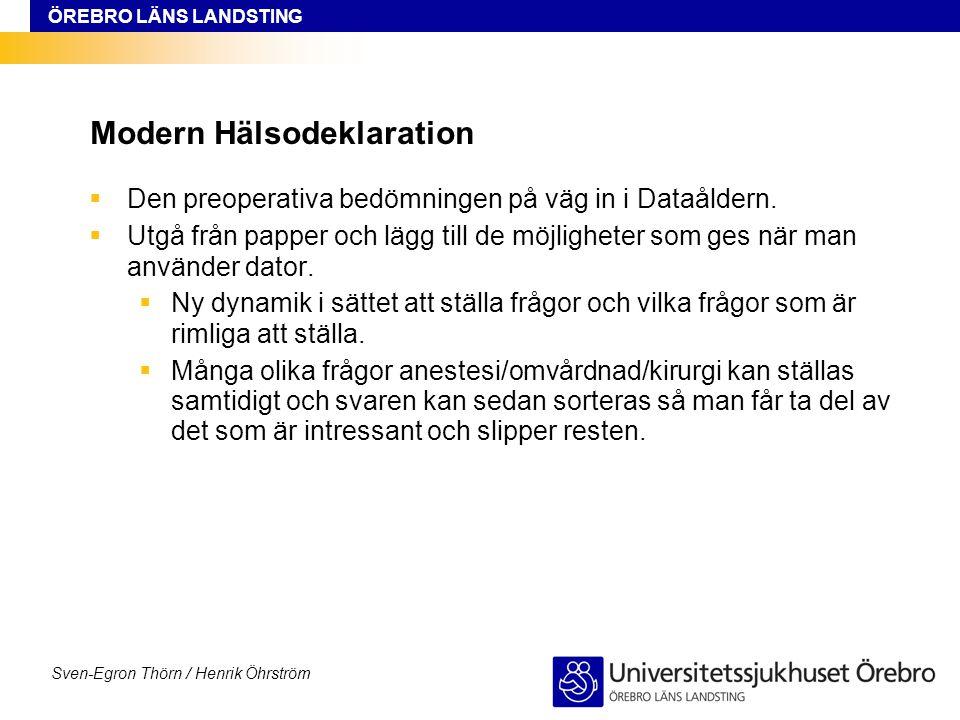 ÖREBRO LÄNS LANDSTING Sven-Egron Thörn / Henrik Öhrström Modern Hälsodeklaration  Den preoperativa bedömningen på väg in i Dataåldern.  Utgå från pa