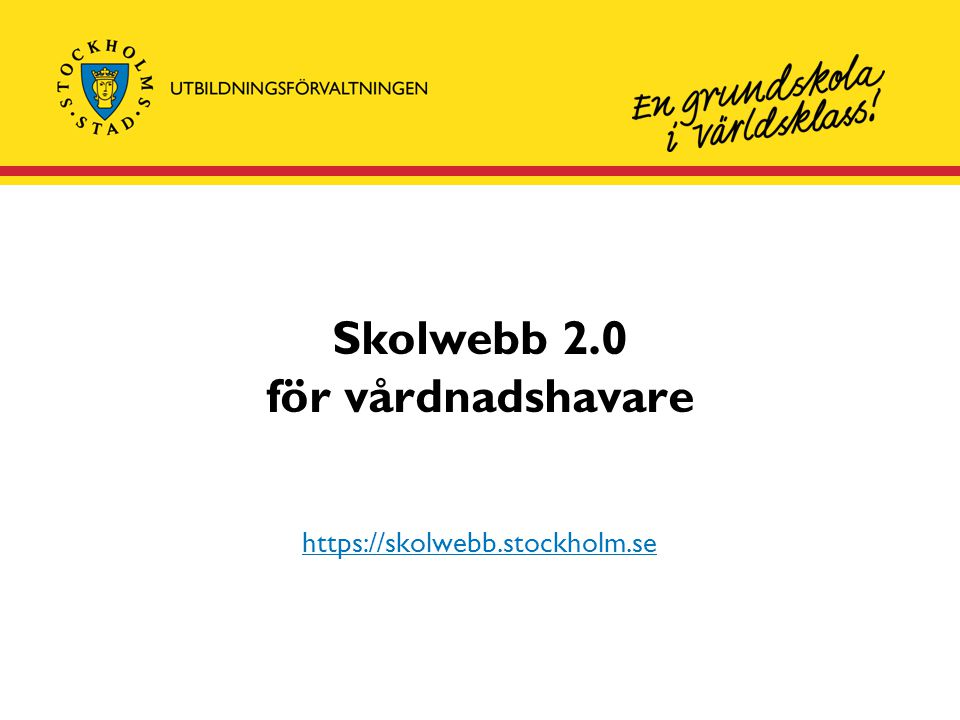 Skolwebb 2.0 för vårdnadshavare https://skolwebb.stockholm.se