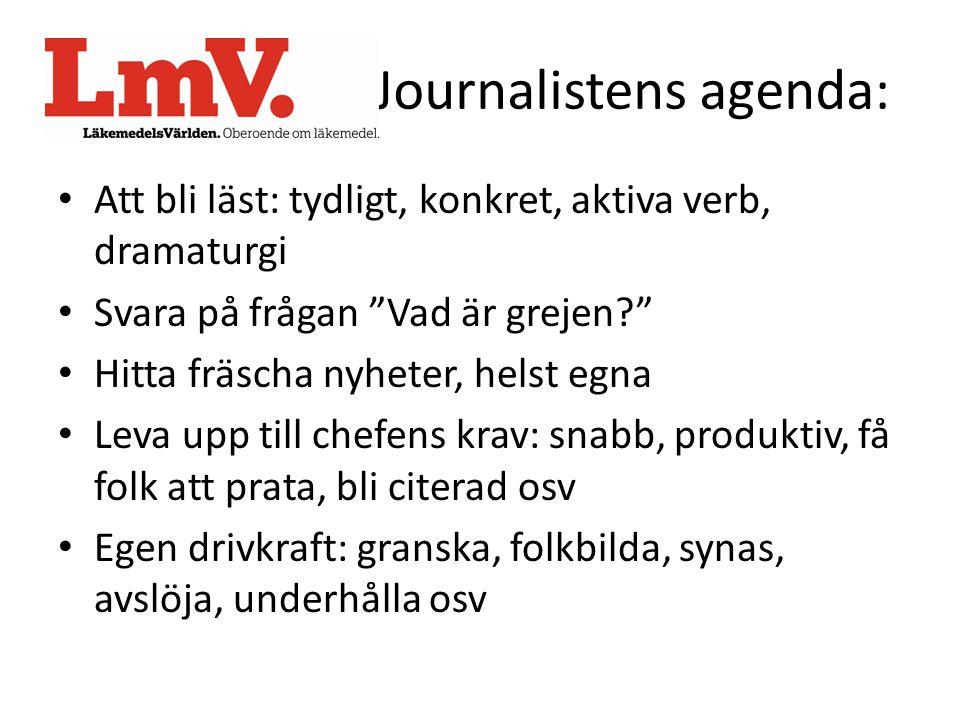 """Journalistens agenda: • Att bli läst: tydligt, konkret, aktiva verb, dramaturgi • Svara på frågan """"Vad är grejen?"""" • Hitta fräscha nyheter, helst egna"""