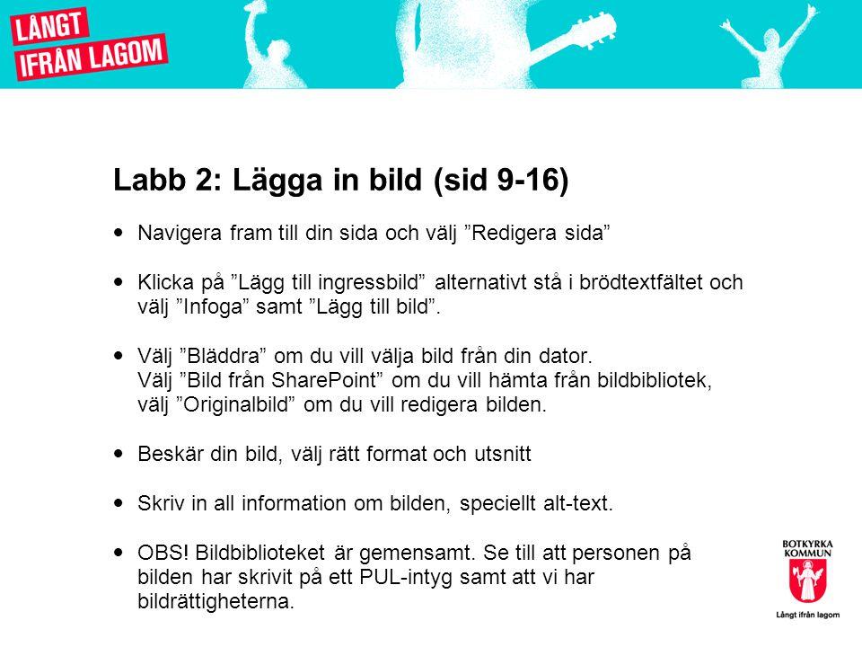 """Labb 2: Lägga in bild (sid 9-16)  Navigera fram till din sida och välj """"Redigera sida""""  Klicka på """"Lägg till ingressbild"""" alternativt stå i brödtext"""