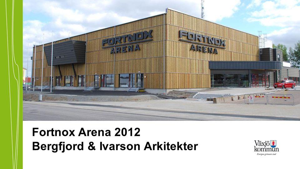 Fortnox Arena 2012 Bergfjord & Ivarson Arkitekter