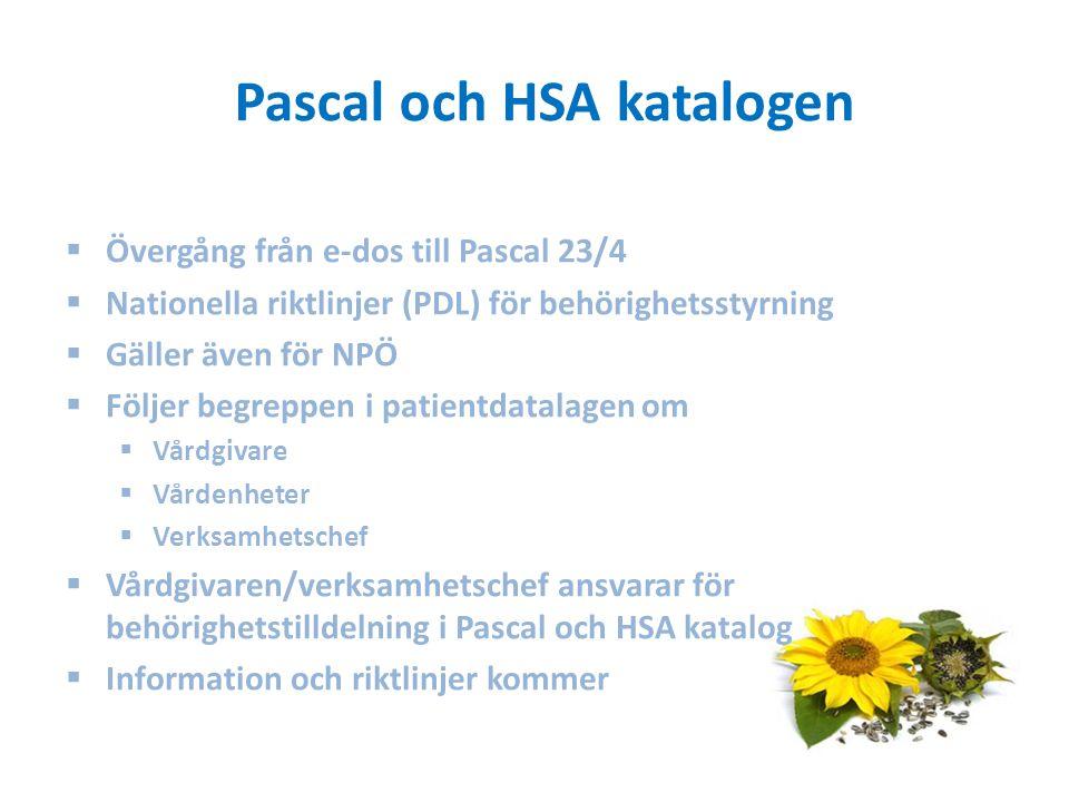 Pascal och HSA katalogen  Övergång från e-dos till Pascal 23/4  Nationella riktlinjer (PDL) för behörighetsstyrning  Gäller även för NPÖ  Följer begreppen i patientdatalagen om  Vårdgivare  Vårdenheter  Verksamhetschef  Vårdgivaren/verksamhetschef ansvarar för behörighetstilldelning i Pascal och HSA katalog  Information och riktlinjer kommer