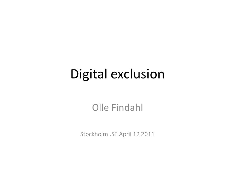 Diffusion of the Internet 1995 - 2010 Olle Findahl april 2011 Findahl: Digital exclusion 12.4.1112 Källa: WII 2000 - 2010